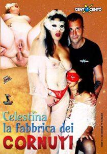 Celestina, la fabbrica dei cornuti Cento X Cento Streaming ▷ Film ...